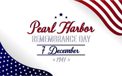 Dec 7 – Pearl Harbor Remembrance Day