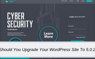 Should Your Business Upgrade It's Website To WordPress 5.0.2