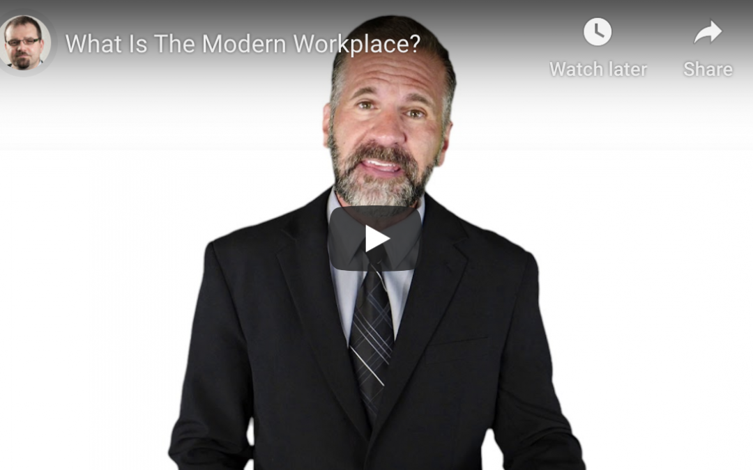 What Is The Modern Workplace?